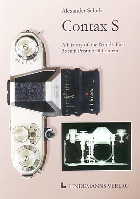 Schulz, Alexander: Contax S. A History of the World´s First 35 mm Prism SLR Camera. Lindemanns Verlag 2008